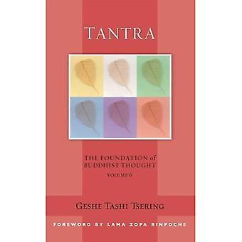 Tantra: Grunden för buddhistiska trodde volym 6