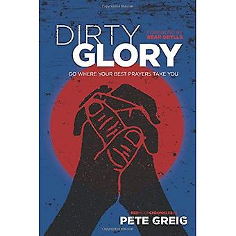 Dirty Glory: Go Where Your Best Prayers Take You (Red Moon Chronicles)