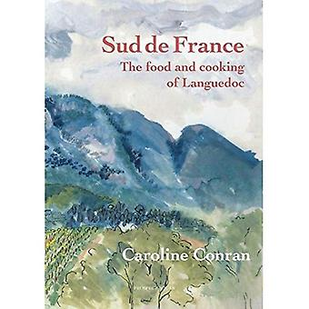 Sud De France: The Food and Cooking of the Languedoc