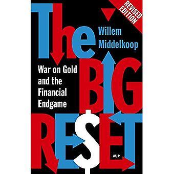La réinitialisation grande édition révisée: Guerre sur l'or et le Endgame financière