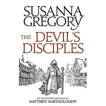 The Devil's discipelen: de veertiende kroniek van Matthew Bartholomew (Kronieken van Matthew Bartholomew)