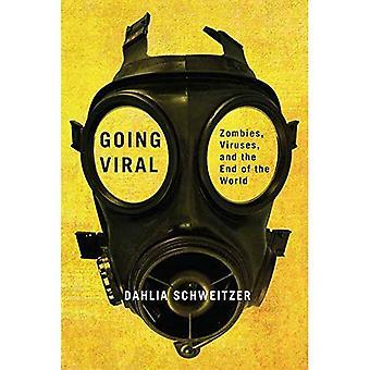 Aller virale: Zombies, virus et la fin du monde