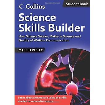 Science Skills - Science Skills Builder: How Science Works, Maths in Science and Quality of Written Communication