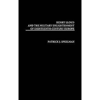 Henry Lloyd e o Iluminismo militar da Europa do século XVIII por Speelman & Patrick J.