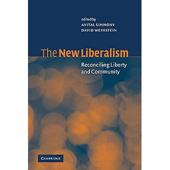 The New Liberalism Reconciling Liberty and Community by Simhony & Avital