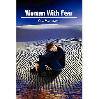 Woman With Fear by Irving & Ora Mae