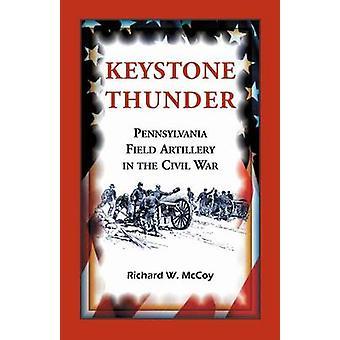 Keystone Thunder Pennsylvanie d'artillerie dans la guerre civile par McCoy & W. Richard