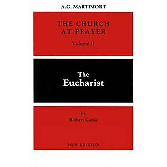 Church at Prayer Volume II The Eucharist by Martimort & A G