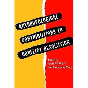 Antropologici contributi alla risoluzione dei conflitti di Wolfe & Alvin W.