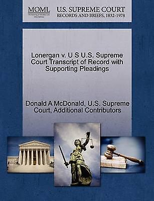 Lonergan v. U S U.S. Supreme Court Transcript of Record with Supporting Pleadings by McDonald & Donald A