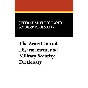 The Arms Control Disarmament and Military Security Dictionary by Elliot & Jeffrey M.