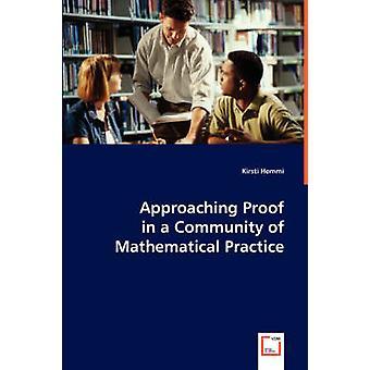 Lähestyy Proof yhteisön matemaattisen käytännön Hemmi & Kirsti