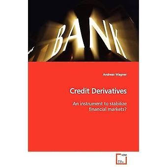 Credit Derivatives by Wagner & Andreas