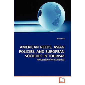 AMERICAN NEEDS ASIAN POLICIES AND EUROPEAN SOCIETIES IN TOURISM by Tran & Xuan