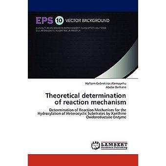 Teoretisk bestämning av Reaktionsmekanism av Gebrekiros Alemayehu & Haftom
