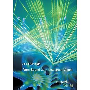 Vom Sound zum bewegten Visual by Hartmuth & Julian