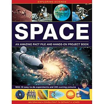 Exploring Science: Space: An Amazing Fact File and Hands-on Project Book: with 19 Easy-to-do Experiments and 300...