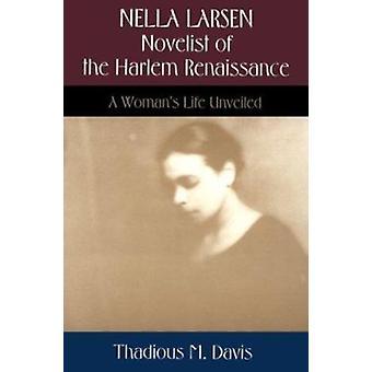 Nella Larsen - Novelist of the Harlem Renaissance - A Woman's Life Unv