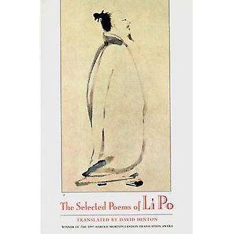 The Selected Poems by David Hinton - Bai Li - Li Po - Li Po - David H