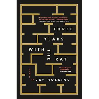Three Years with the Rat by Jay Hosking - 9781250116307 Book