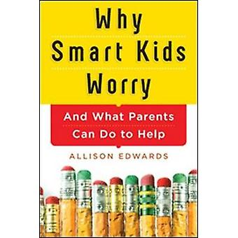Why Smart Kids Worry by Allison Edwards - 9781402284250 Book