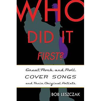 Who Did It First? - Great Rock and Roll Cover Songs and Their Original