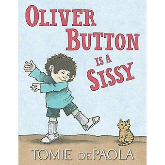 Oliver Button Is a Sissy by Tomie dePaola - 9781481477574 Book