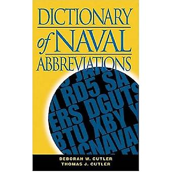 Dictionary of Naval Abbreviations (4th Revised edition) by Deborah W.