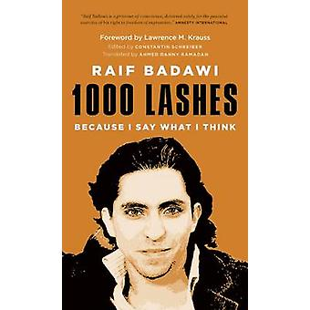 1000 Lashes - Because I Say What I Think by Raif Badawi - Constantin S