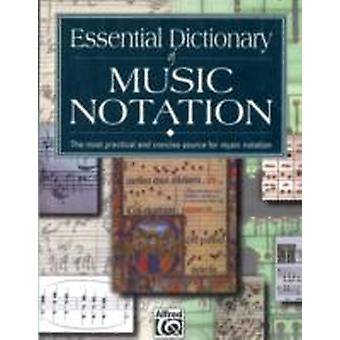 Essential Dictionary of Music Notation by Lusk Greou