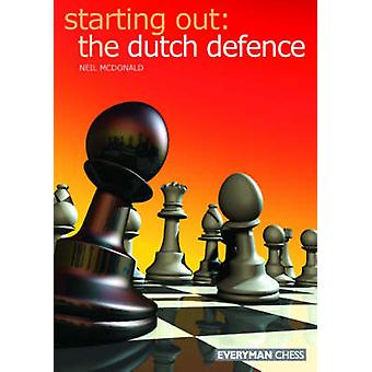 Starting Out Dutch Defence by McDonald & Neil