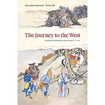 The Journey to the West Revised Edition Volume 3 (Paperback) by Yu Anthony C. Yu Anthony C.