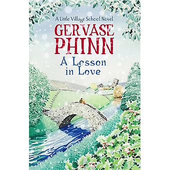A Lesson in Love: A Little Village School Novel (Paperback) by Phinn Gervase