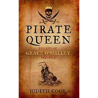 Pirate Queen the Life of Grace O'Malley (Paperback) by Cook Judith