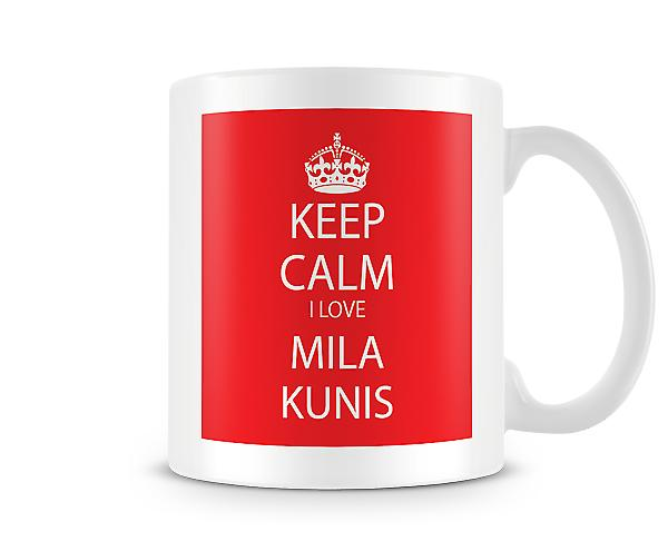 Keep Calm I Love Mila Kunis Printed Mug