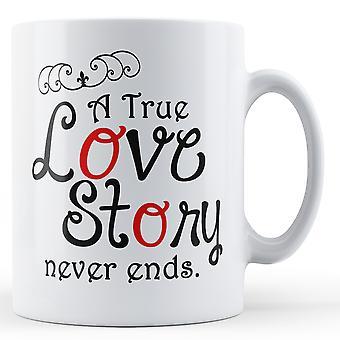 Une véritable histoire d'amour ne finit jamais - Mug imprimé