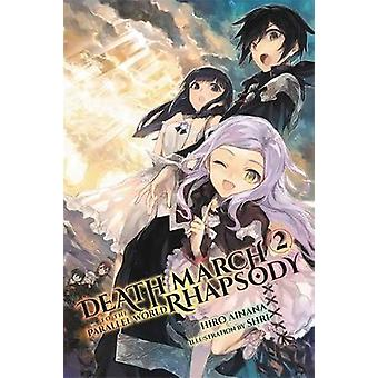 Death March to the Parallel World Rhapsody - Vol. 2 (light novel) by
