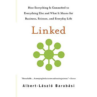 Linked - How Everything is Connected to Everything Else and What it Me