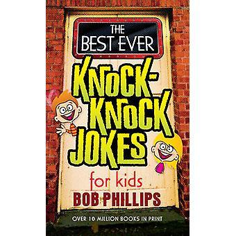 The Best Ever Knock-knock Jokes for Kids by Bob Phillips - 9780736927