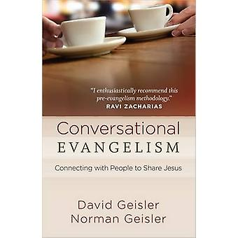 Conversational Evangelism - Connecting with People to Share Jesus by D