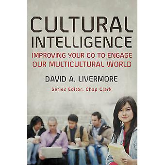 Cultural Intelligence - Improving Your CQ to Engage Our Multicultural