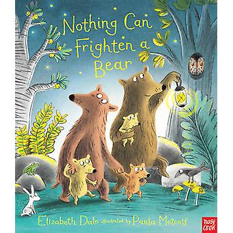 Nothing Can Frighten a Bear by Elizabeth Dale - Paula Metcalf - 97808