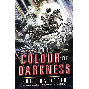 The Colour of Darkness by Ruth Hatfield - 9781471403002 Book
