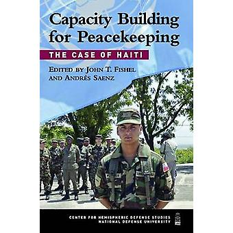 Capacity Building for Peacekeeping - The Case of Haiti by Andres Saenz