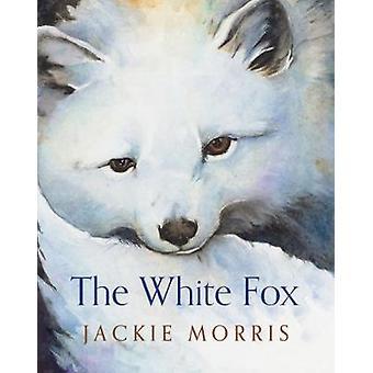 De witte vos door Jackie Morris - 9781781127391 boek