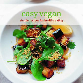Easy Vegan - Simple Recipes for Healthy Eating (US edition) by Ryland