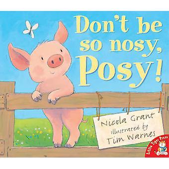 Ne soyez pas si Nosy - bouquet! par Nicola Grant - livre 9781854309716