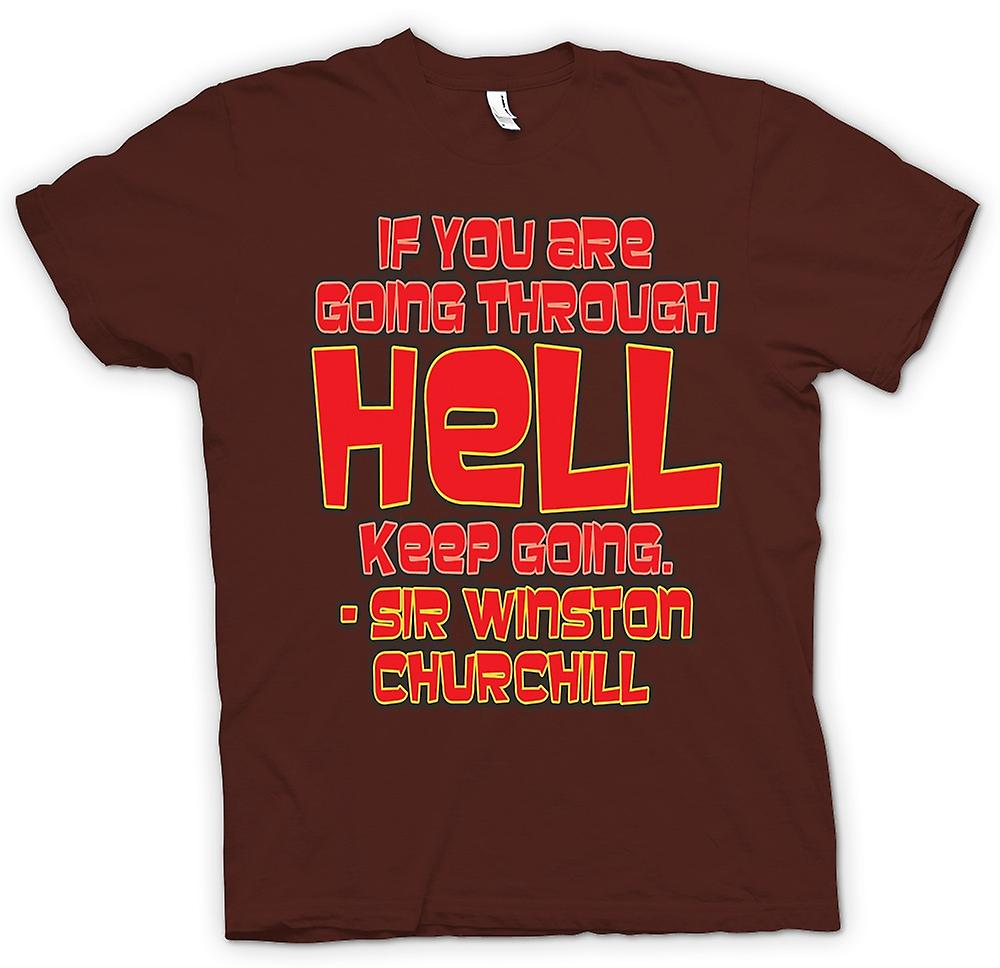 Mens t-shirt - attraversando l'inferno preventivo - Sir Winston Churchill