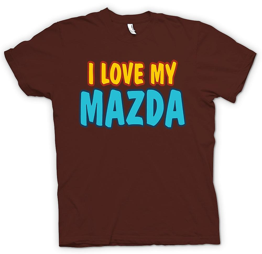 Mens T-shirt -  I Love My Mazda - Car Enthusiast