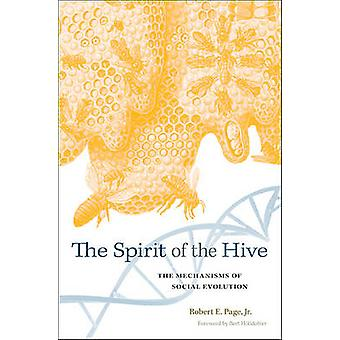 The Spirit of the Hive - The Mechanisms of Social Evolution by Robert